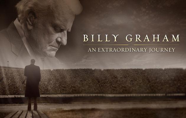 """Billy Graham: An Extraordinary Journey"""
